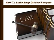 How To Find Cheap Divorce Lawyers