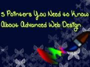 5 Pointers You Need to Know About Advanced Web Design
