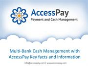 Multi-Bank Cash Management with AccessPay key facts and information