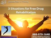 3 Situations for Free Drug Rehabilitation