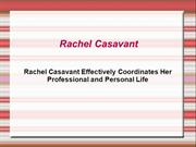 Rachel Casavant Effectively Coordinates Her Professional and Personal