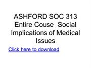 ASHFORD SOC 313 Entire Couse Social Implications of Medical Issues