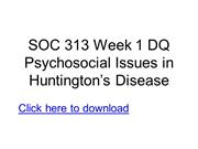 SOC 313 Week 1 DQ Psychosocial Issues in Huntington's Disease