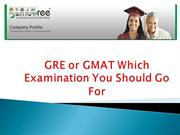 GRE or GMAT Which Examination You Should Go For
