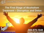 The First Stage of Alcoholism Treatment – Disruption and Detox