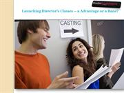 Launching Director's Classes – a Advantage or a Bane