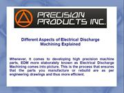 Different Aspects of Electrical Discharge Machining Explained