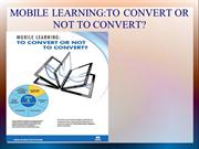 Mobile learning - to convert or not to convert