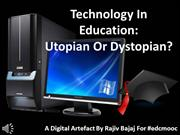 Technology in Education - Utopian or Dystopian #edcmooc