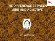 THE DIFFERENCE BETWEEN VERB AND ADJECTIVE (revised version)