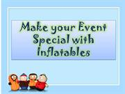 Make Your Event Special with Inflatables