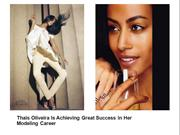 Thais Oliveira Is Achieving Great Success in Her Modeling Career