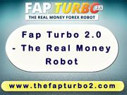 Fap Turbo 2.0 - The Real Money Robot