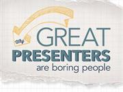 Why Great Presenters Are Boring People