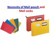 Necessity of Mail pouch and Mail sacks