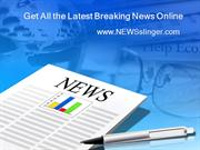 Get All the Latest Breaking News Online