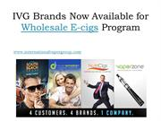 IVG Brands Now Available for Wholesale E-cigs Program