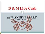 D & M Live Crab 25th Anniversary