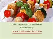 Have A Healthy Meal Time With Meal Delivery