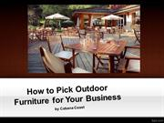 How to Pick Outdoor Furniture for Your Business
