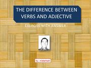 THE DIFFERENCE BETWEEN VERBS AND ADJECTIVE (EXERCISE WITH ANSWER)