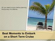 Best Moments to Embark on a Short Term Cruise