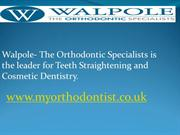 Orthodontic Specialist In Thames Ditton | Walpole