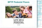 BPTP Pedestal Floors New Project Gurgaon Call @ 09999536147