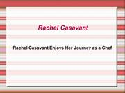 Rachel Casavant Enjoys Her Journey as a Chef