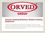 Vacuum Cooking Machines- Modern Cooking Equipment