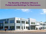 The Benefits of Modular Offices & Prefabricated Buildings For Business
