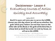 Decisiveness Lesson 4  Evaluating Courses of Action Quickly and Accura