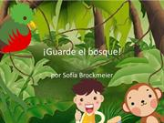 Spanish- Guarde el bosque