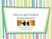 How to get Creative Superpowers