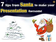 7 Tips from Santa to make your Presentation Awesome
