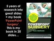 Powerpoint Surgery: How to create slides that make your message stick