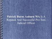 Patrick Burns Auburn WA Is A Successful Pro-Tem Judicial Officer