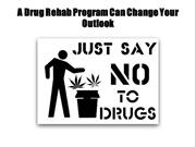 A Drug Rehab Program Can Change Your Outlook