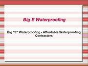 Big E Waterproofing - Affordable Waterproofing Contractors