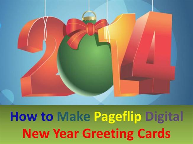 how to make pageflip digital new year greeting cards authorstream