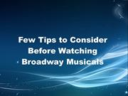 Few Tips to Consider Before Watching Broadway Musicals