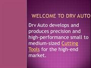 Cutting Tools | DRV Auto International