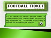 Buy Europa League, FA Cup, Wembley Tickets – Football Ticket Hub