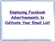 Employing Facebook Advertisements to Cultivate Your Email List