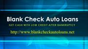 Auto Loans On Blank Check Get Car Financing After Bankrupcty