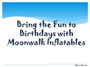 Bring the Fun to Birthdays with Moonwalk Inflatables