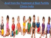 Avail from the Treatment at Best Fertility Clinics India