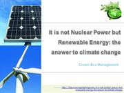 It is not Nuclear Power but Renewable Energy