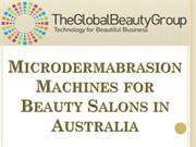Microdermabrasion Machines for Beauty Salons in Australia