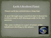 Earth-A Resilient Planet